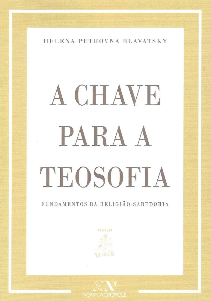 A Chave Para a Teosofia - Fundamentos da Religião-Sabedoria