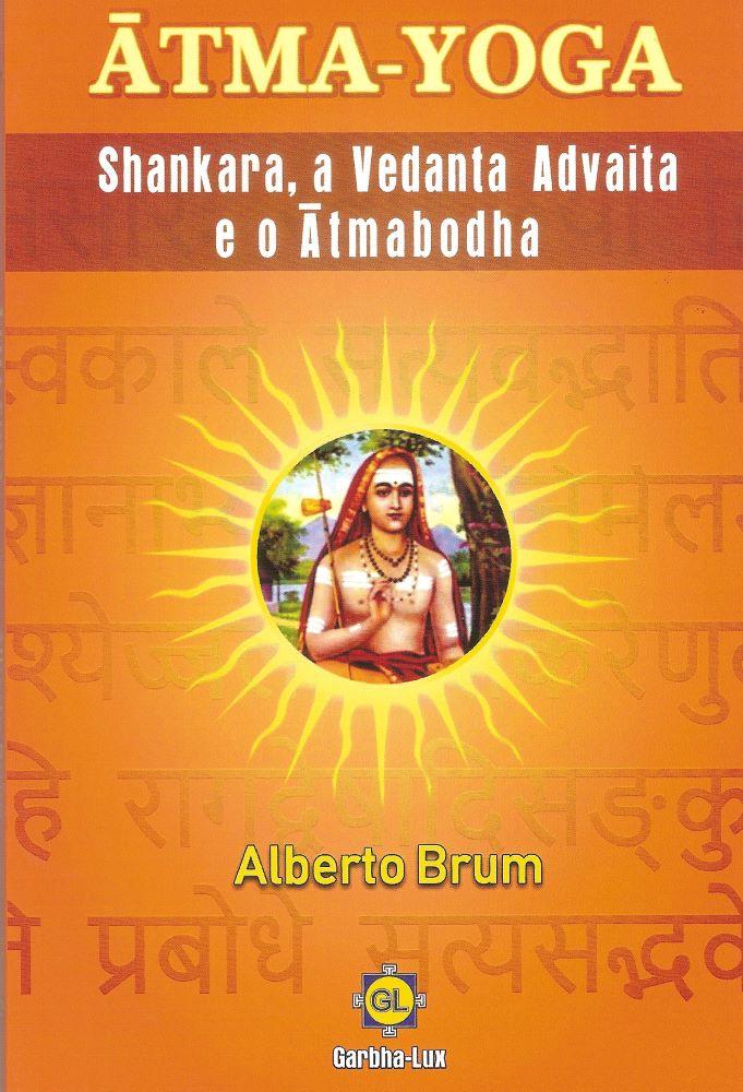 Ātma-Yoga, a Vedanta Advaita e o Ātmabodha