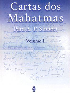 Cartas dos Mahatmas Para A. P. Sinnett, Vol. I
