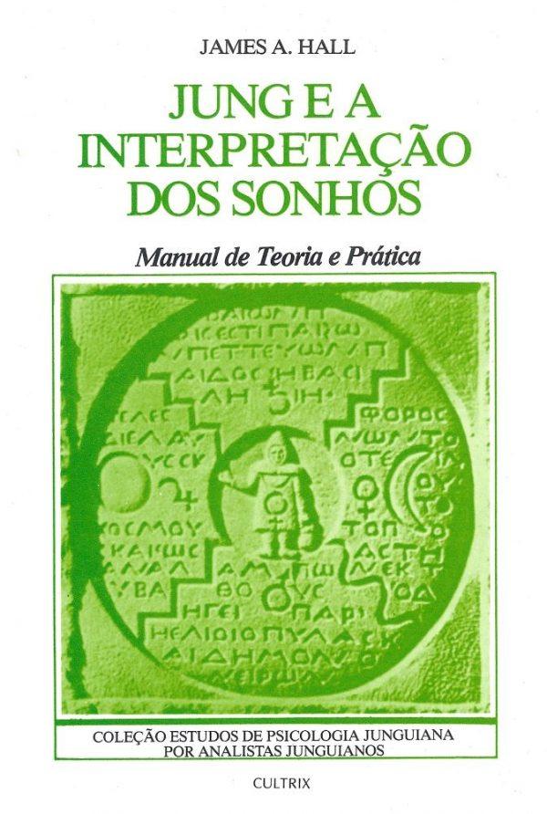 Jung e a Interpretação dos sonhos - Manual de Teoria Prática