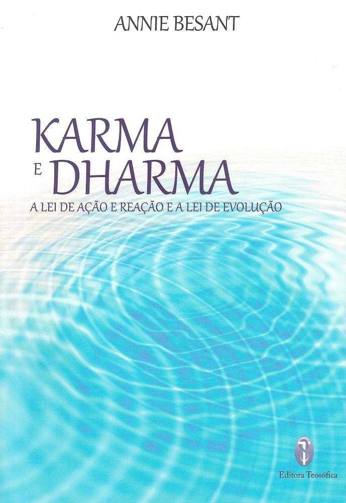 Karma e Dharma - a lei de ação e reação e a lei de evolução