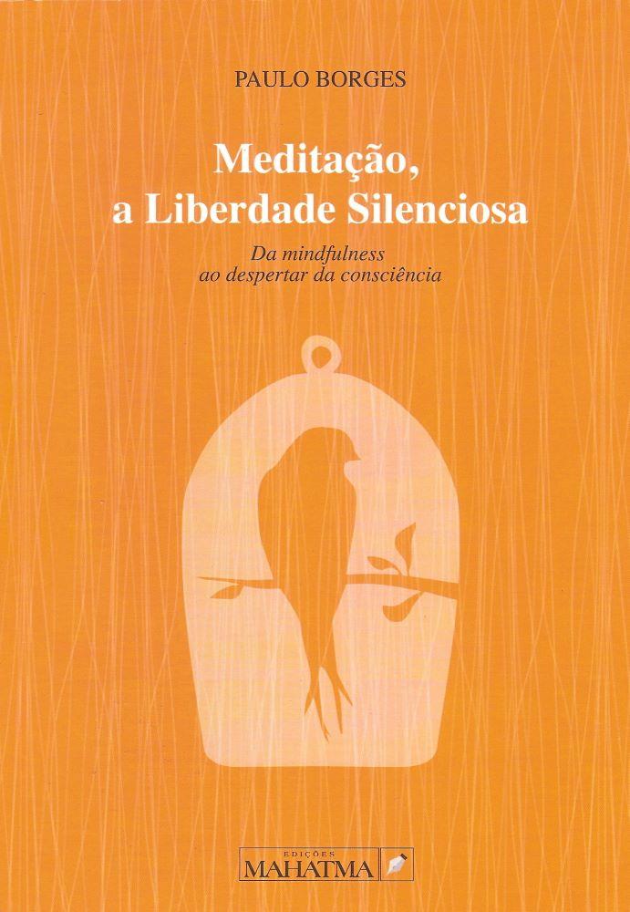 Meditação, a Liberdade Silenciosa