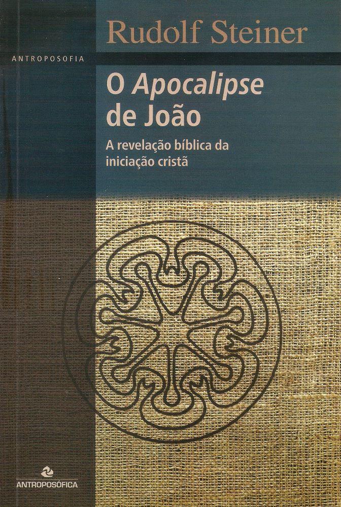 O Apocalipse de João - a revelação bíblica da iniciação cristã