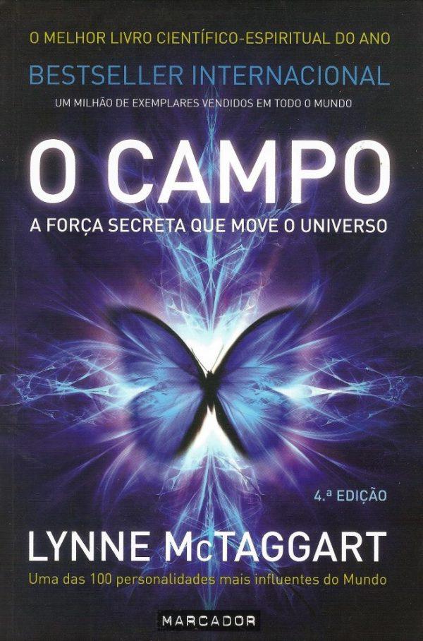 O Campo - a força secreta que move o Universo