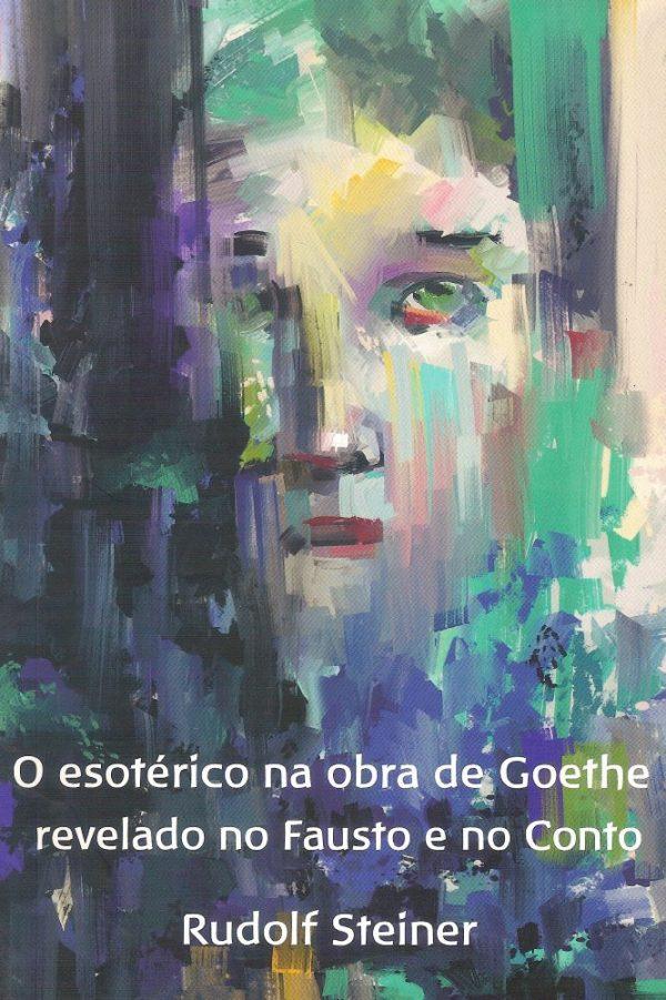 O esotérico na obra de Goethe revelado no Fausto e no Conto