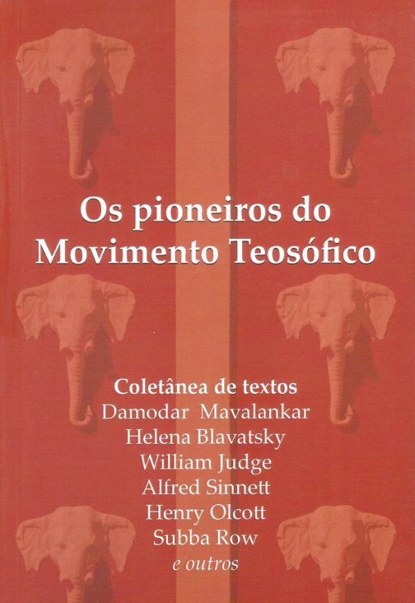 Os Pioneiros do Movimento Teosófico