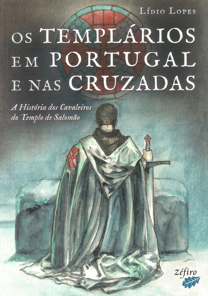 Os Templários em Portugal e nas Cruzadas