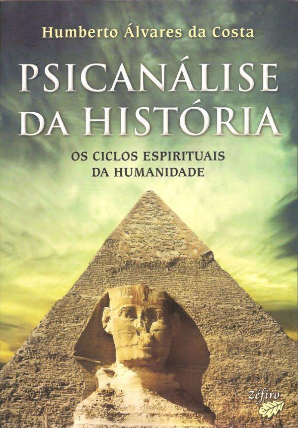 Psicanálise da História - os ciclos espirituais da humanidade