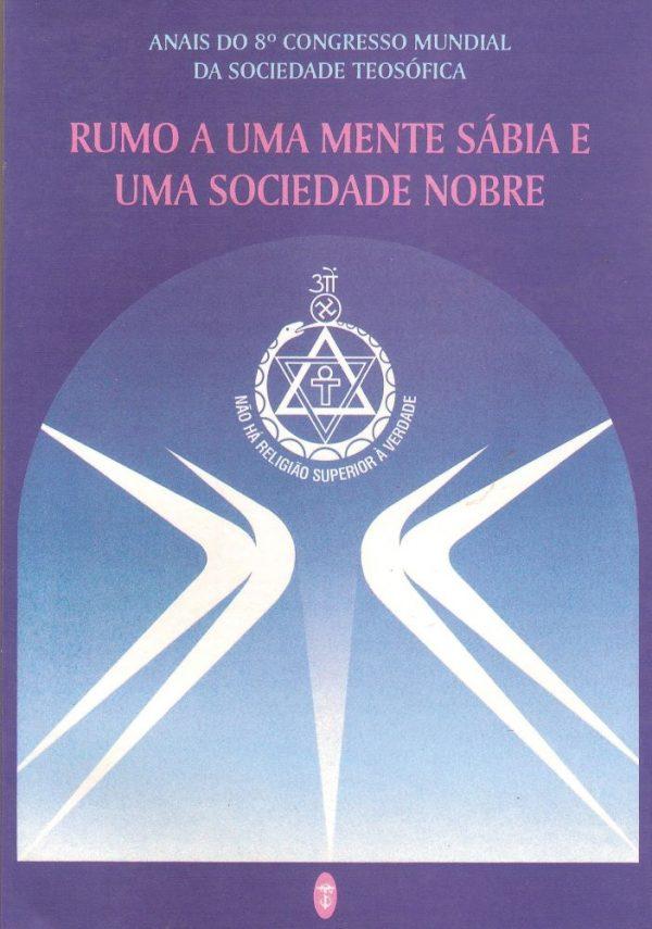 Rumo a Uma Mente Sábia e Uma Sociedade Nobre
