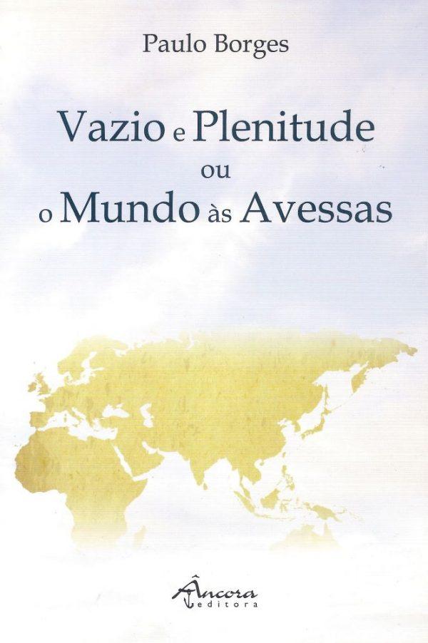 Vazio e Plenitude ou o Mundo às Avessas