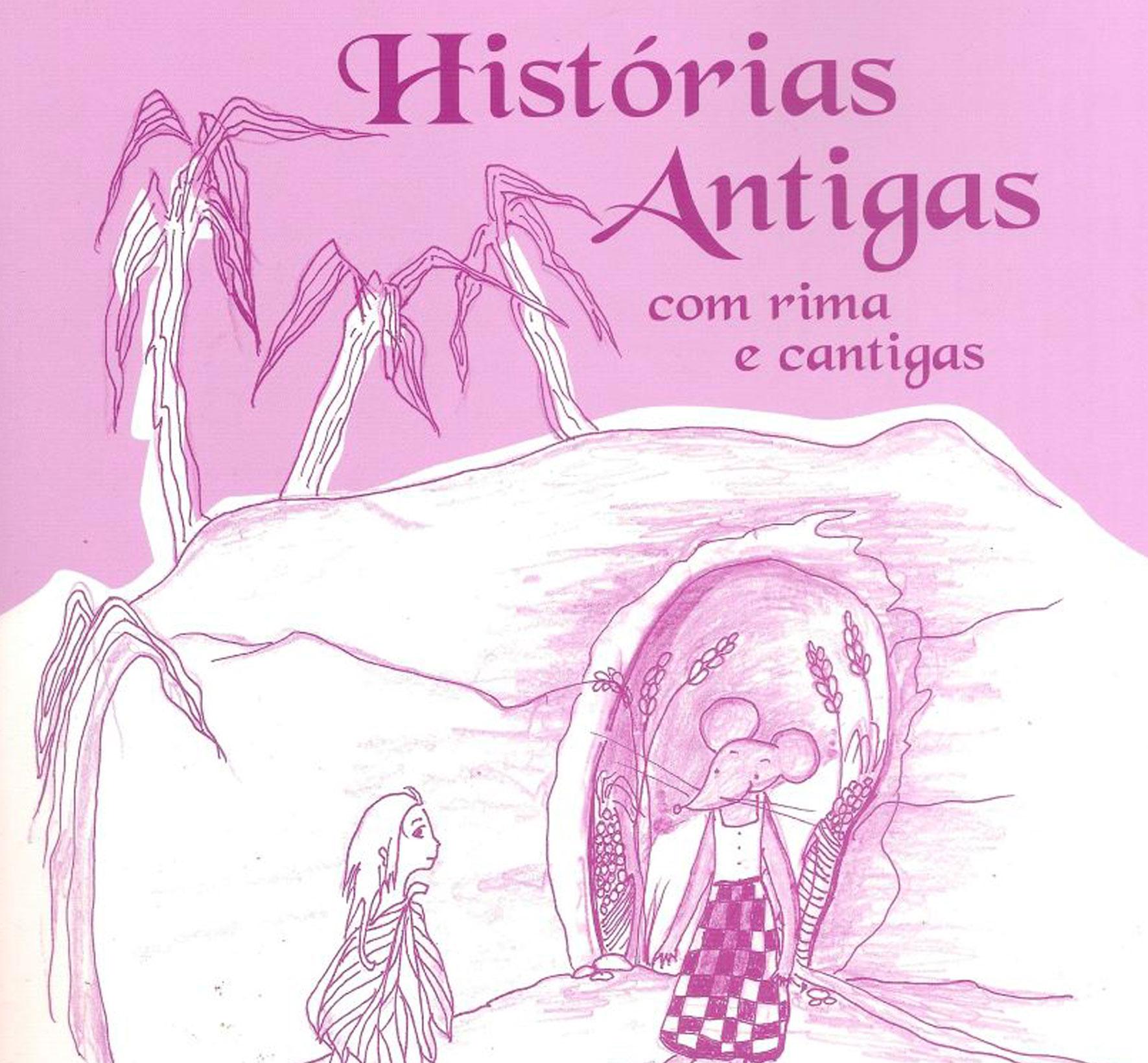 NOVA EDIÇÃO – Histórias Antigas com Rima e Cantigas